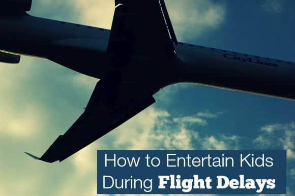 how-to-entertain-children-when-your-flight-is-delayed