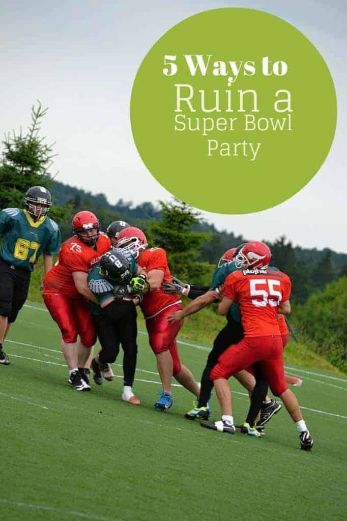 five-ways-ruin-super-bowl-party